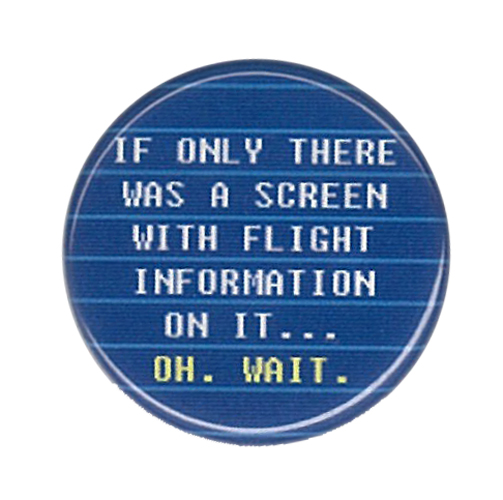 BUTTON PIN IF ONLY FLIGHT INFORMATION SCREEN