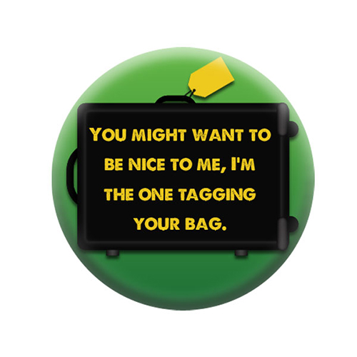 BUTTON PIN BE NICE I'M TAGGING BAG