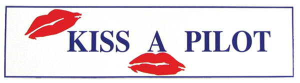 KISS A PILOT FLIGHT BAG OR BUMPER STICKER