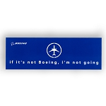 BOEING STICKER- IF IT'S NOT BOEING, I'M NOT GOING  -  4